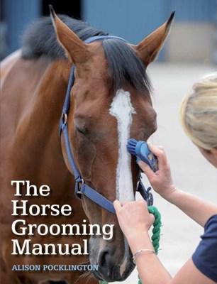 The Horse Grooming Manual Alison Pocklington 9781785000805