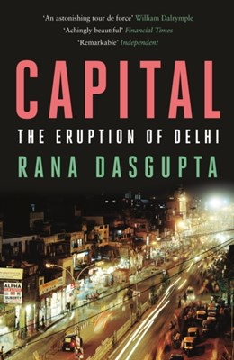 Capital Rana Dasgupta 9780857860040