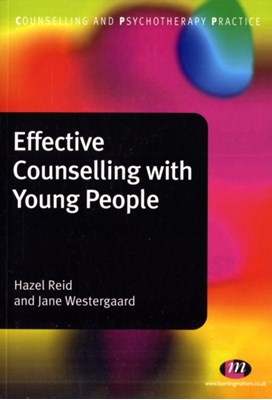 Effective Counselling with Young People Jane Westergaard, Hazel Reid 9780857252951