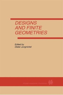 Designs and Finite Geometries  9781461286042