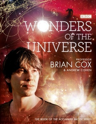 Wonders of the Universe Andrew Cohen, Brian Cox 9780007395828