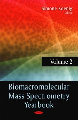 Biomacromolecular Mass Spectrometry Yearbook  9781614707394
