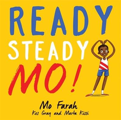 Ready Steady Mo! Mo Farah, Kes Gray 9781444934076