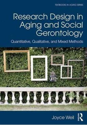 Research Design in Aging and Social Gerontology Joyce (University of Northern Colorado Weil 9781138690264