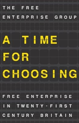 A Time for Choosing The Free Enterprise Group, T. NA 9781137482563