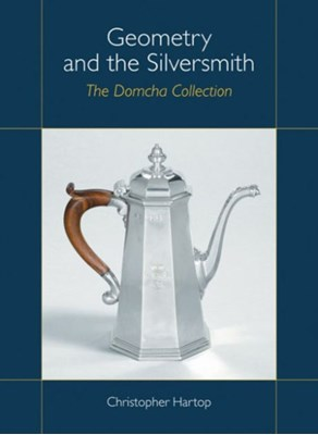 Geometry and the Silversmith Christopher Hartop 9780952432289