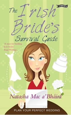 The Irish Bride's Survival Guide Natasha Mac a'Bhaird 9781847176424