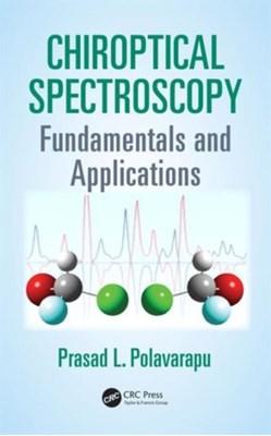 Chiroptical Spectroscopy Prasad L. (Vanderbilt University Polavarapu, Prasad L. Polavarapu 9781420092462
