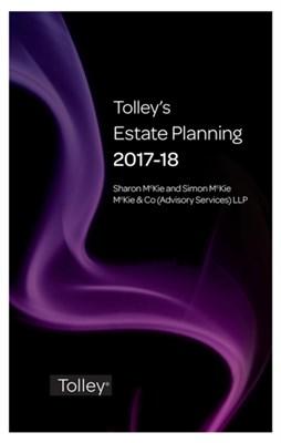 Tolley's Estate Planning 2017-18 Sharon McKie, Simon McKie 9780754553731