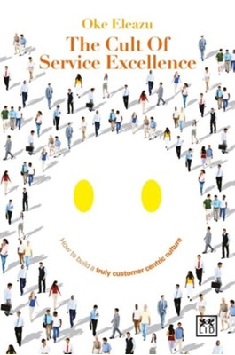 The Cult of Customer Excellence Oke Eleazu 9781910649541