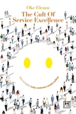 The Cult of Customer Excellence Oke Eleazu 9781910649541