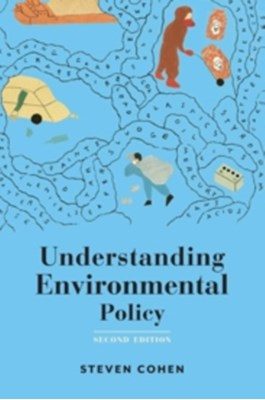 Understanding Environmental Policy Steven B. Cohen 9780231167741