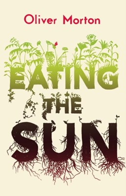 Eating the Sun Oliver Morton 9780007171804