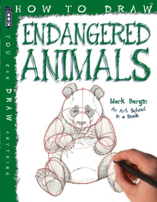 How To Draw Endangered Animals Mark Bergin 9781910706565