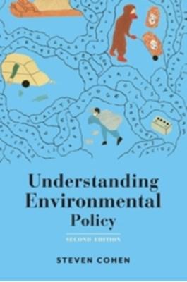 Understanding Environmental Policy Steven B. Cohen 9780231167758