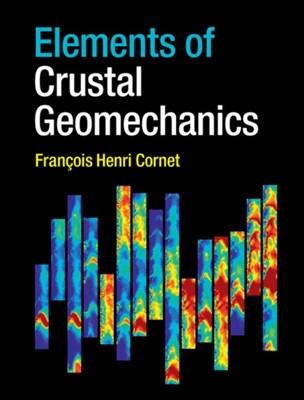 Elements of Crustal Geomechanics Francois Henri Cornet 9780521875783