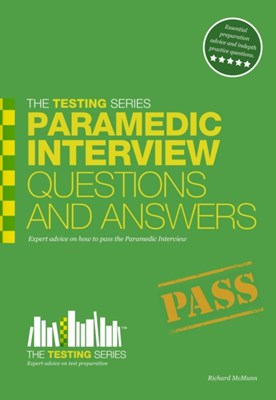 Paramedic Interview Questions and Answers Richard McMunn 9781907558344