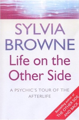 Life On The Other Side Sylvia Browne 9780749925352