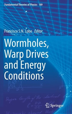 Wormholes, Warp Drives and Energy Conditions  9783319551814