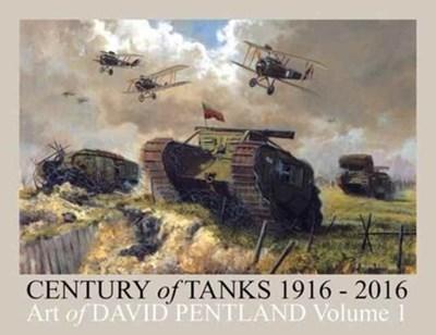 Century of Tanks 1916-2016: Art of David Pentland David Pentland 9780995482500