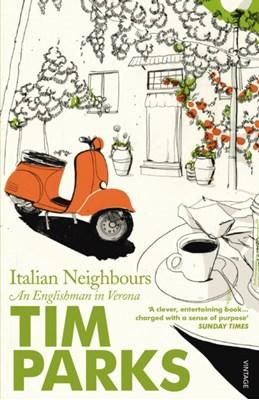 Italian Neighbours Tim Parks 9780099286950