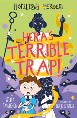 Hera's Terrible Trap! Stella Tarakson 9781782263463