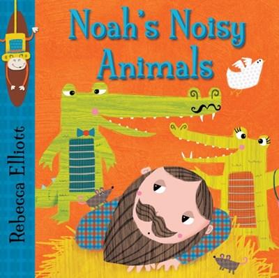 Noah's Noisy Animals Rebecca Elliott 9780745965611
