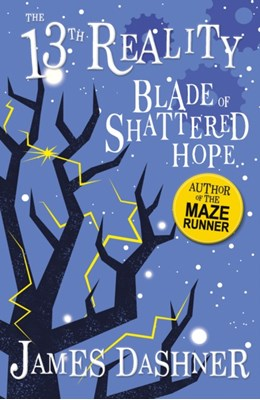 Blade of Shattered Hope James Dashner 9781782264057