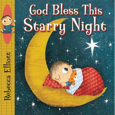 God Bless this Starry Night Rebecca Elliott 9780745965581