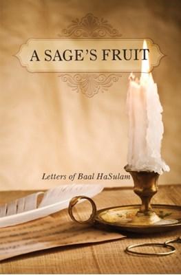 Sage's Fruit Rav Yehuda Ashlag 9781897448908