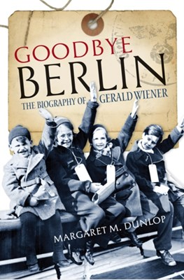 Goodbye Berlin Margaret M. Dunlop 9781780274201