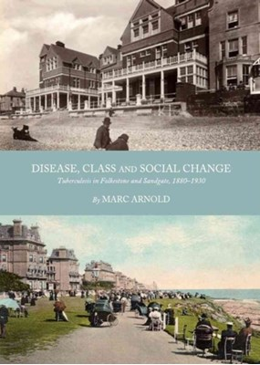 Disease, Class and Social Change Marc Arnold 9781443839679