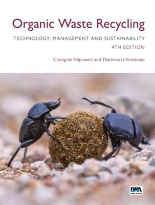 Organic Waste Recycling: Technology, Management and Sustainability Thammarat Koottatep, Chongrak Polprasert 9781780408200