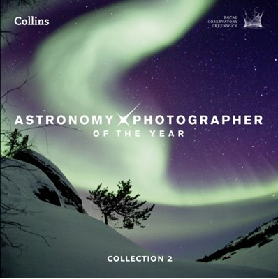 Astronomy Photographer of the Year: Collection 2 Greenwich Royal Observatory, Royal Observatory Greenwich 9780007525799
