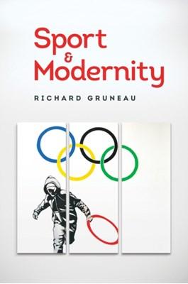 Sport and Modernity Richard Gruneau 9781509501571