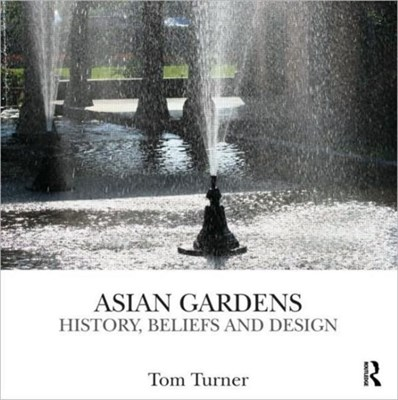 Asian Gardens Tom Turner 9780415496872