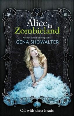 Alice in Zombieland Gena Showalter 9781848451575