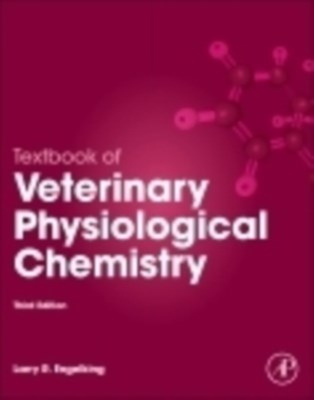 Textbook of Veterinary Physiological Chemistry Larry R. (Professor of Physiology Engelking 9780123919090