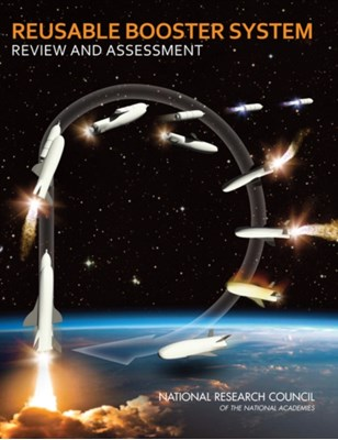 Reusable Booster System Committee for the Reusable Booster System: Review and Assessment, National Research Council, Aeronautics and Space Engineering Board, Division on Engineering and Physical Sciences 9780309266567