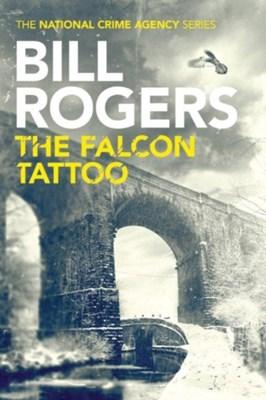 The Falcon Tattoo Bill Rogers 9781503941151