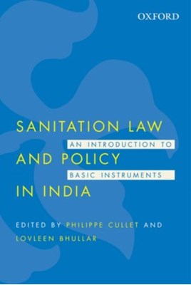 Sanitation Law and Policy in India  9780199456703
