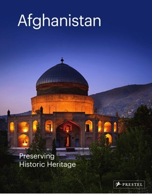 Afghanistan: Preserving Historic Heritage  9783791356433