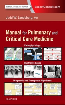 Clinical Practice Manual for Pulmonary and Critical Care Medicine Judd Landsberg 9780323399524