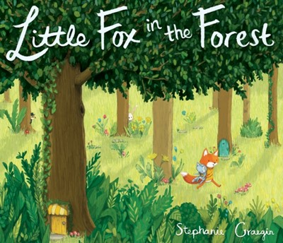 Little Fox In The Forest Stephanie Graegin 9780553537895