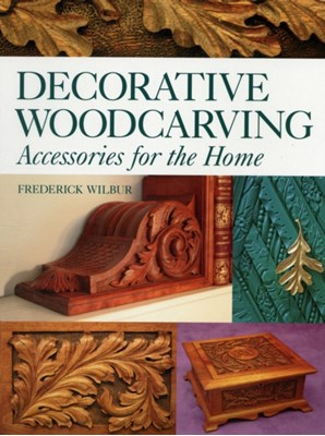 Decorative Woodcarving Frederick Wilbur 9781861085214