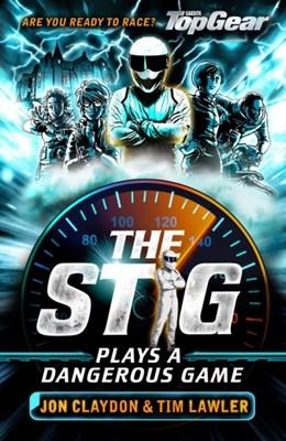 The Stig Plays a Dangerous Game Jon Claydon, Tim Lawler 9781848126459