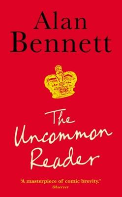 The Uncommon Reader Alan Bennett 9781846681332