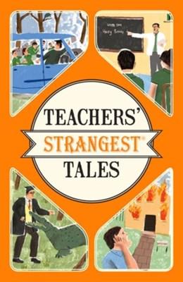 Teachers' Strangest Tales Iain Spragg 9781910232989