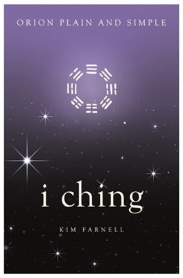 I Ching, Orion Plain and Simple Kim Farnell 9781409169895