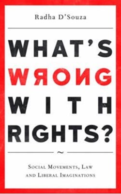 What's Wrong with Rights? Radha D'Souza 9780745335414